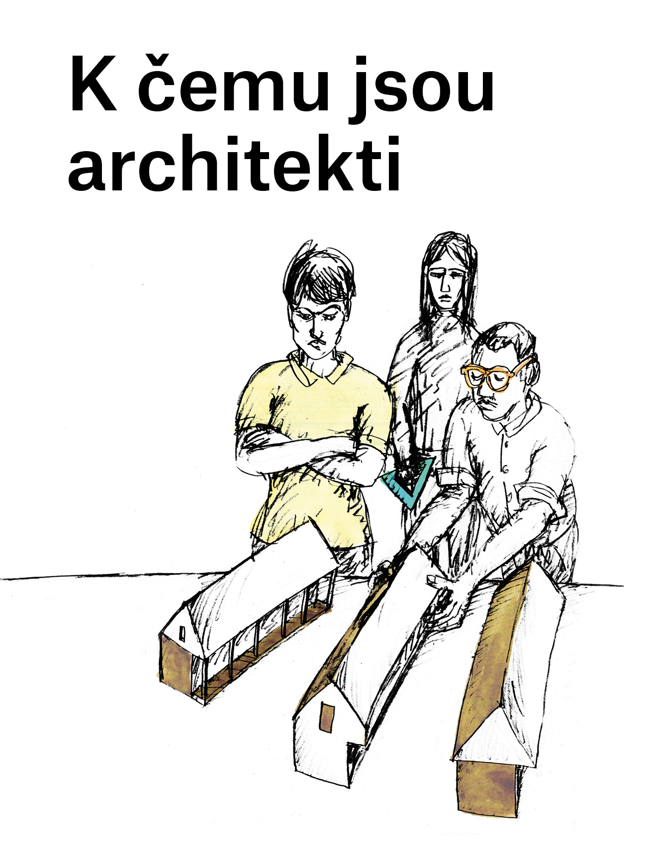 K čemu jsou architekti
